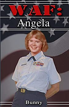 Angela (WAF Book 5) by [Bunny]
