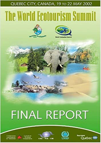 The World Ecotourism Summit - Final Report: World Tourism
