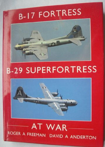 B-17 Fortress and B-29 Superfortress At War