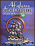 Afghan Crochet Patterns – Ten Classic Vintage Patterns (Illustrated)