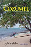 Local Knowledge Travel Guides:Best Of Cozumel