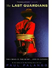 The Last Guardians: The Crisis in the RCMP - and Canada
