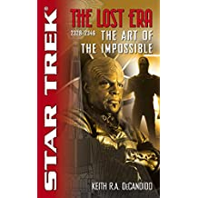 The Star Trek: The Lost era: 2328-2346: The Art of the Impossible (Star Trek: Deep Space Nine Book 3)