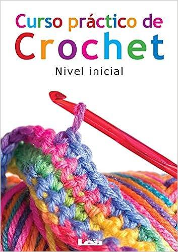 Curso práctico de crochet: Nivel inicial (Manos Maravillosas ...