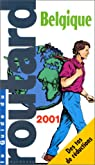 Guide du routard. Belgique. 2001 par Guide du Routard