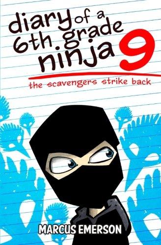 Read Online Diary of a 6th Grade Ninja 9: The Scavengers Strike Back pdf