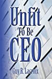 img - for Unfit To Be CEO book / textbook / text book