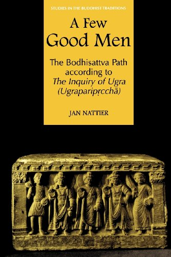 A Few Good Men: The Bodhisattva Path according to The Inquiry of Ugra (Ugraparip?cch?) (Studies in the Buddhist Traditio
