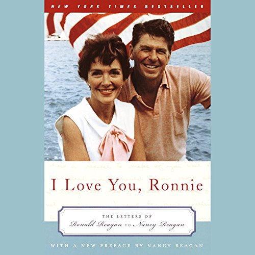 I Love You, Ronnie: The Letters of Ronald Reagan to Nancy Reagan Audiobook [Free Download by Trial] thumbnail