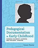 Pedagogical Documentation in Early Childhood, Susan Stacey, 1605543918