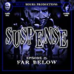 SUSPENSE Episode 21: Far Below | John C. Alsedek,Dana Perry-Hayes