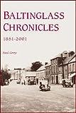 Baltinglass Chronicles, 1851-2001, Paul Gorry, 1845885066