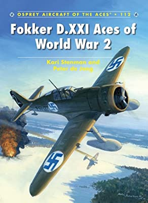Fokker D.XXI Aces of World War 2 (Aircraft of the Aces Book 112)