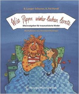 Book Wie Pippa wieder lachen lernte: Elternratgeber Für Traumatisierte Kinder (German Edition)