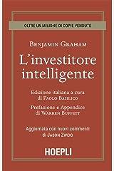 L'investitore intelligente: Aggiornata con i nuovi commenti di Jason Zweig (Italian Edition) Kindle Edition