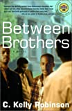 Between Brothers, Chet Kelly Robinson, 0375757724