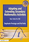 Adapting and Extending Secondary Mathematics Activities: New Tasks for Old