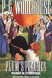 Plum's Peaches, P. G. Wodehouse, 1558821295