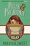 Prize and Prejudice: A Cozy Mystery Novel (Angie Prouty Nantucket Mysteries)