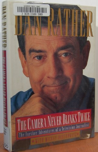 Book cover from The Camera Never Blinks Twice: The Further Adventures of a Television Journalist by Dan Rather