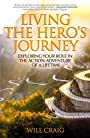 Living the Hero's Journey: Exploring Your Role in the Action-Adventure of a Lifetime