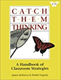 Catch Them Thinking, James Bellanca and Robin Fogarty, 0932935656