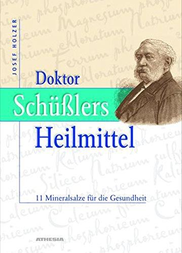 Doktor Schüsslers Heilmittel: 11 Mineralsalze für die Gesundheit