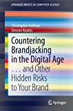 img - for Countering Brandjacking in the Digital Age:   and Other Hidden Risks to Your Brand (SpringerBriefs in Computer Science) book / textbook / text book