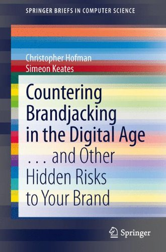 Countering Brandjacking in the Digital Age: ... and Other Hidden Risks to Your Brand (SpringerBriefs in Computer Science