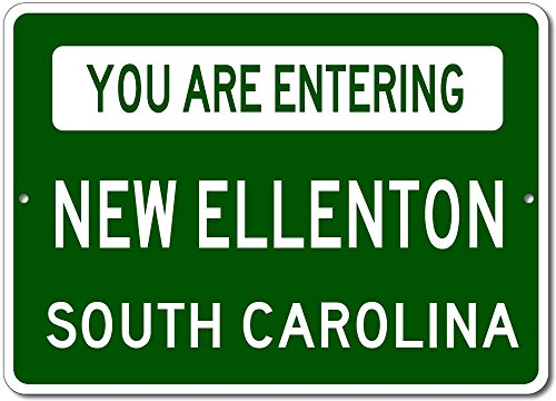 You Are Entering NEW ELLENTON, SOUTH CAROLINA USA - Custom City State Rectangular Aluminum Sign - Green - - Ellenton Shops