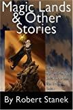 Magic Lands and Other Stories, Robert Stanek, 1575450666