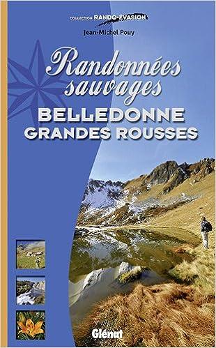 En ligne téléchargement gratuit Randonnées sauvages Belledonne Grandes Rousses epub, pdf