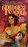 The Ridge of Gold, James A. Brown, 031268231X