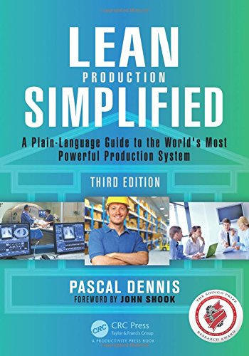 Lean Production Simplified; Third Edition: A Plain-Language Guide to the World's Most Powerful Production System