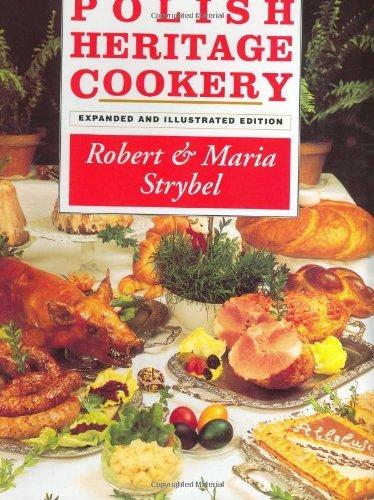 Polish Heritage Cookery by Robert Strybel