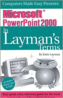Microsoft PowerPoint 2000 (In Layman's Terms)