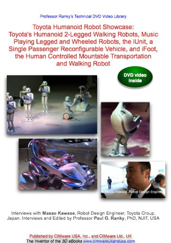 Toyota Humanoid Robot Showcase: Toyota's Humanoid 2-Legged Walking Robots, Music Playing Legged and Wheeled Robots, the iUnit, a Single Passenger Reconfigurable Vehicle, and iFoot, the Human Controlled Mountable Transportation and Walking Robot ()
