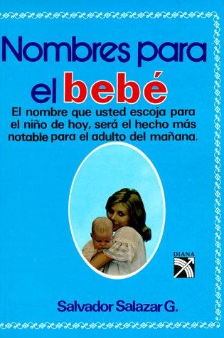 Nombres Para el Bebe = Names for Your Baby