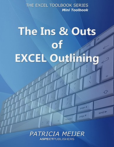 the-ins-outs-of-excel-outlining-excel-mini-toolbooks-book-1
