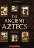 The Ancient Aztecs (People of the Ancient World)