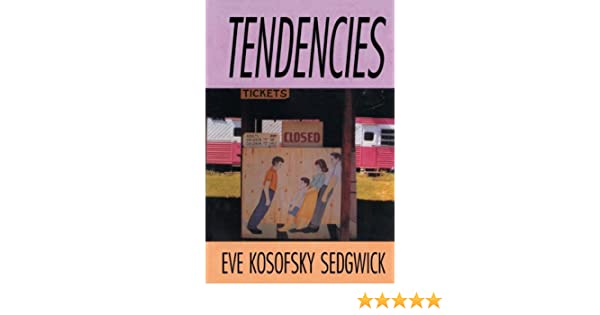 Amazon com: Tendencies (Series Q) eBook: Eve Kosofsky
