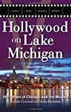 Hollywood on Lake Michigan, Michael Corcoran and Arnie Bernstein, 1613745753