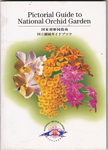 Pictorial Guide to National Orchid Garden Singapore ()