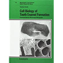 Cell Biology of Tooth Enamel Formation: Functional Electron Microscopic Monographs