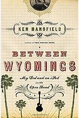 Between Wyomings Paperback