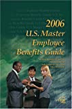 2006 US Master Employee Benefits Guide, Linda, Panszczyk J. D. and Deipdre, Kennedy J. D., 0808014552