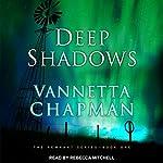 Deep Shadows: Remnant Series, Book 1 | Vannetta Chapman