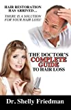 The Doctor's Complete Guide to Hair Loss