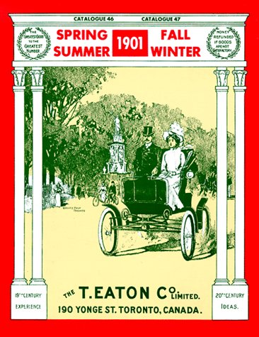 The 1901 Editions of the T. Eaton Co. Limited Catalogues for Spring & Summer, Fall & Winter