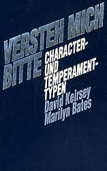 Versteh Mich Bitte: Charakter-Und Temperament-Typen (German Edition)